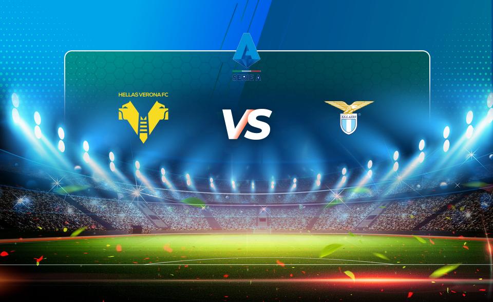Trực tiếp Verona vs Lazio, 20h00 ngày 24/10, vòng 9 VĐQG Italia
